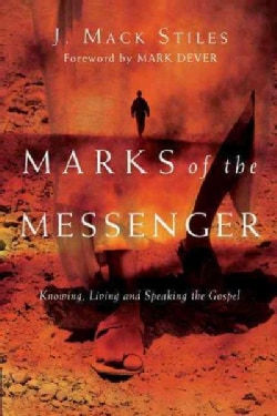 Marks of the Messenger: Knowing, Living and Speaking the Gospel (Paperback)