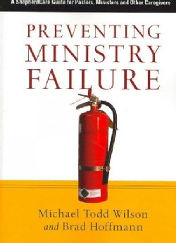 Preventing Ministry Failure: A ShepherdCare Guide for Pastors, Ministers and Other Caregivers (Paperback)