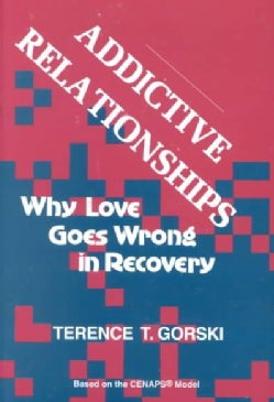 Addictive Relationships: Why Love Goes Wrong in Recovery (Paperback)