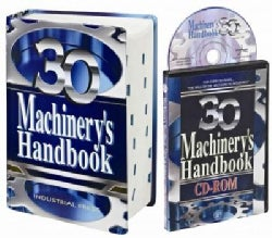 Machinery's Handbook: A Reference Book for the Mechanial Engineer, Designer, Manufacturing Engineer, Draftsman, Toolmaker, an...