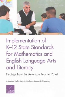 Implementation of K-12 State Standards for Mathematics and English Language Arts and Literacy: Findings from the ... (Paperback)