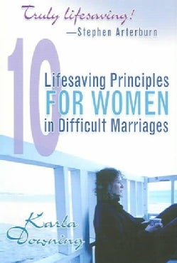 10 Lifesaving Principles for Women in Difficult Marriages (Paperback)