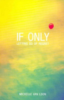 If Only: Letting Go of Regret (Paperback)