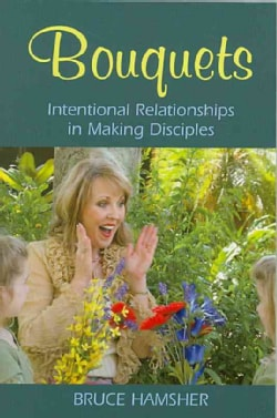 Bouquets: International Relationships in Making Disciples (Paperback)
