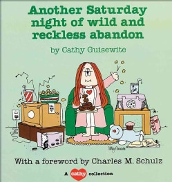 Another Saturday Night of Wild and Reckless Abandon: A Cathy Collection (Paperback)