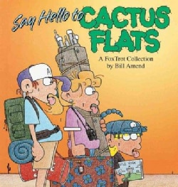 Say Hello to Cactus Flats: A Fox Trot Collection (Paperback)