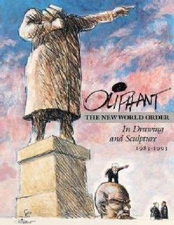 Oliphant: The New World Order in Drawing and Sculpture 1983-1993 (Paperback)