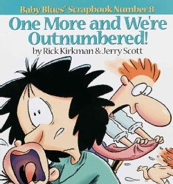 One More and We're Outnumbered: Baby Blues Scrapbook Numbered 8 (Paperback)