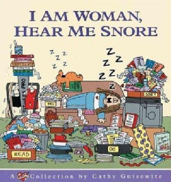 I Am Woman, Hear Me Snore: A Cathy Collection (Paperback)