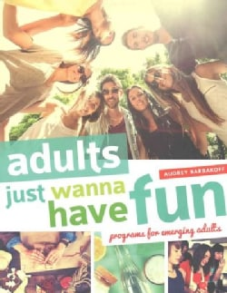 Adults Just Wanna Have Fun: programs for emerging adults (Paperback)