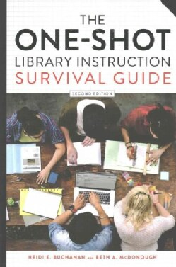 The One-Shot Library Instruction Survival Guide (Paperback)
