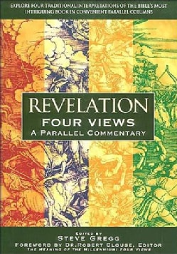 Revelation: Four Views : A Parallel Commentary (Hardcover)