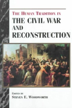 The Human Tradition in the Civil War and Reconstruction (Paperback)