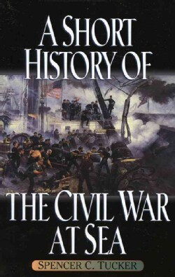A Short History of the Civil War at Sea (Paperback)