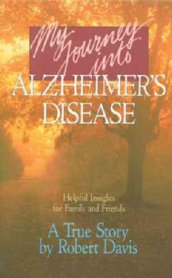 My Journey into Alzheimers Disease (Paperback)