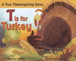 T Is for Turkey: A True Thanksgiving Story (Paperback)