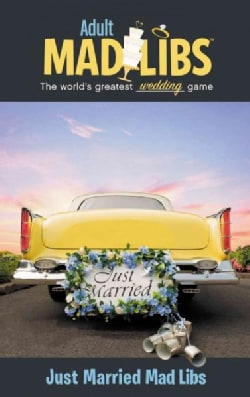 Adult Mad Libs: The World's Greatest Wedding Game, Just Married Mad Libs (Paperback)