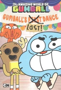 Gumball's Last! Dance (Paperback)