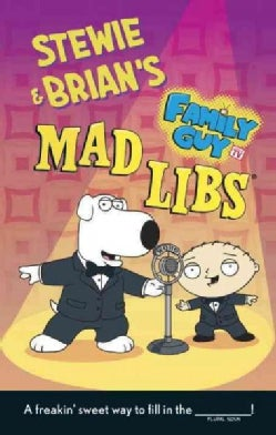 Stewie & Brian's Family Guy Mad Libs (Paperback)