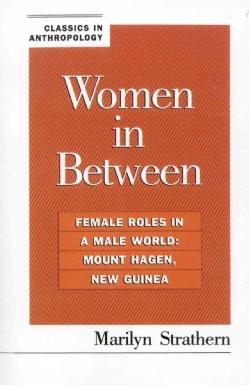 Women in Between: Female Roles in a Male World: Mount Hagen, New Guinea (Paperback)