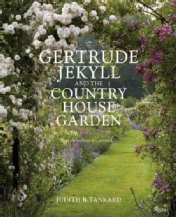 Gertrude Jekyll and the Country House Garden: From the Archives of Country Life (Hardcover)