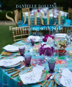 Soiree: Entertaining With Style (Hardcover)
