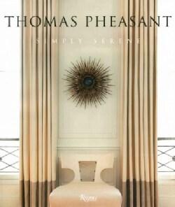 Thomas Pheasant: Simply Serene (Hardcover)