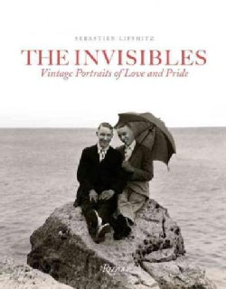 The Invisibles: Vintage Portraits of Love and Pride (Hardcover)