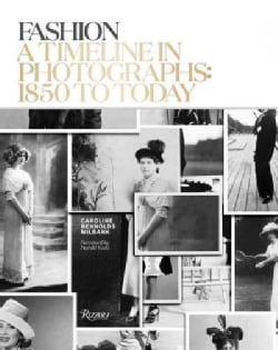 Fashion: A Timeline in Photographs: 1850 to Today (Hardcover)