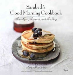 Sarabeth's Good Morning Cookbook: Breakfast, Brunch, and Baking (Hardcover)