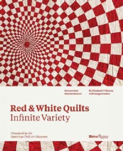 Red & White Quilts: Infinite Variety: Presented by the American Folk Art Museum (Hardcover)