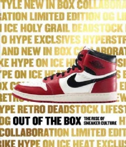 Out of the Box: The Rise of Sneaker Culture (Hardcover)