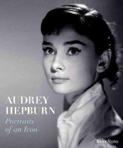 Audrey Hepburn: Portraits of an Icon (Hardcover)
