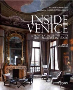 Inside Venice: A Private View of the City's Most Beautiful Interiors (Hardcover)
