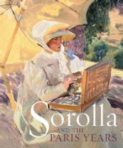 Sorolla and the Paris Years (Hardcover)