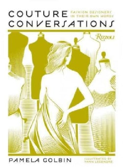 Couture Confessions: Fashion Legends in Their Own Words (Hardcover)