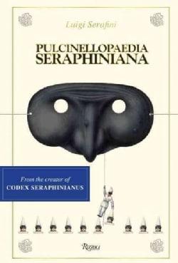 Pulcinellopaedia Seraphiniana (Hardcover)