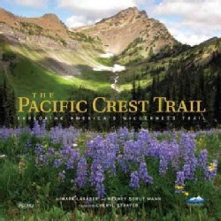 The Pacific Crest Trail: Exploring America's Wilderness Trail (Hardcover)