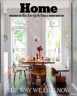 Home: The Best of the New York Times Home Section: the Way We Live Now (Hardcover)