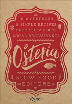 Osteria: 1,000 Generous and Simple Recipes from Italy's Best Local Restaurants (Hardcover)