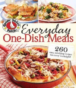 Gooseberry Patch Everyday One-Dish Meals: 260 Easy, Satisfying Recipes for Every Weeknight! (Paperback)