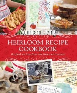 Southern Living Heirloom Recipe Cookbook: The Food We Love from the Times We Treasure (Paperback)