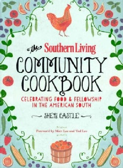 The Southern Living Community Cookbook: Celebrating Food & Fellowship in the American South (Hardcover)