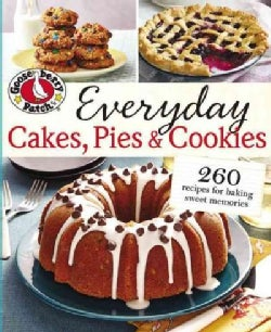 Gooseberry Patch Everyday Cakes, Pies & Cookies: 260 Recipes for Baking Sweet Memories (Paperback)
