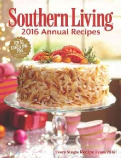 Southern Living 2016 Annual Recipes (Hardcover)
