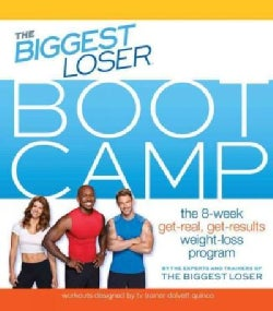 The Biggest Loser Bootcamp: The 8-Week Get-Real, Get-Results Weight-Loss Program (Paperback)