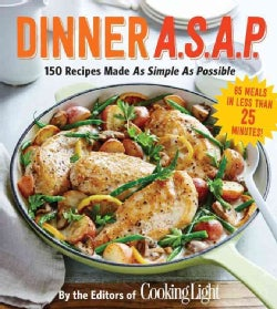 Dinner A.S.A.P.: 150 Meals Made As Simple As Possible (Paperback)