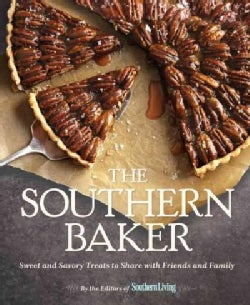 The Southern Baker: Sweet and Savory Treats to Share With Friends and Family (Hardcover)