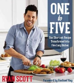 One to Five: One Shortcut Recipe Transformed into Five Easy Dishes (Paperback)