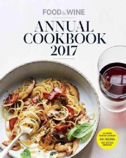 Food & Wine Annual Cookbook 2017: An Entire Year of Recipes (Hardcover)